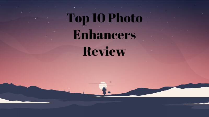 Top 10 Photo Enhancers Review
